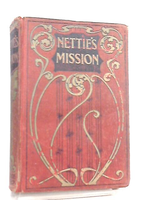 Nettie's Mission, Stories Illustrative of The Lord's Prayer by Gray Alice