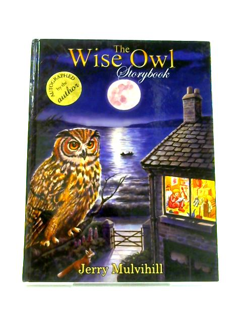 The Wise Owl Storybook by Jerry Mulvihill