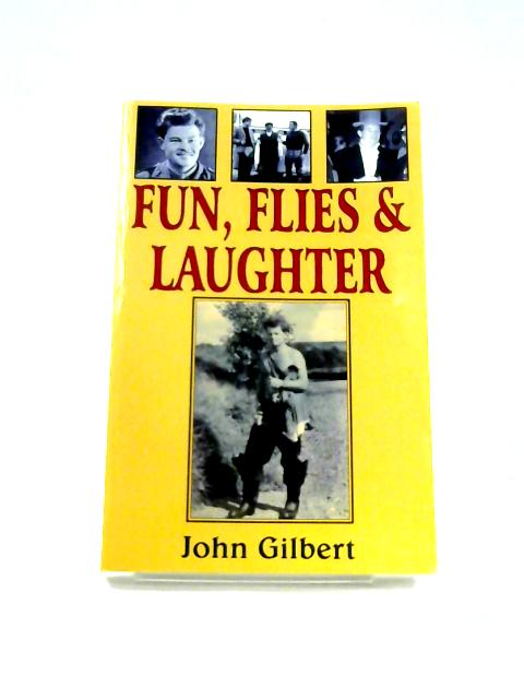 Fun, Flies and Laughter by John Gilbert