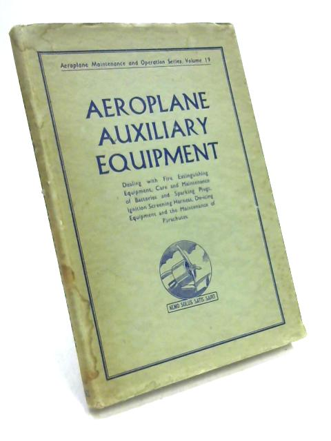 Aeroplane Auxillary Equipment By Ed. by E. Molloy