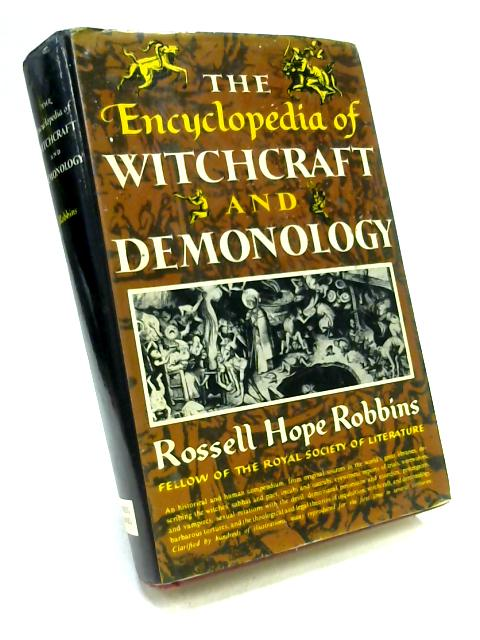 The Encyclopedia of Witchcraft & Demonology by R. Hope Robbins