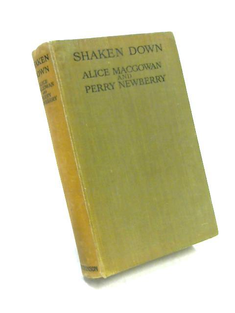 Shaken Down by Alice MacGowan & Perry Newberry