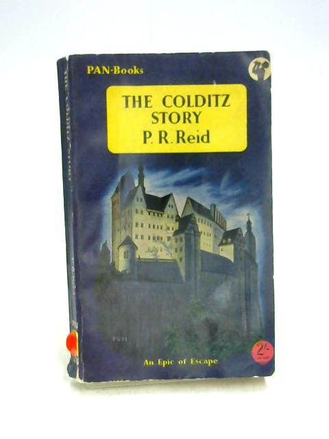 The Colditz Story by P.R. Reid