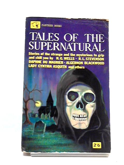 Tales Of The Supernatural by H G Wells et al