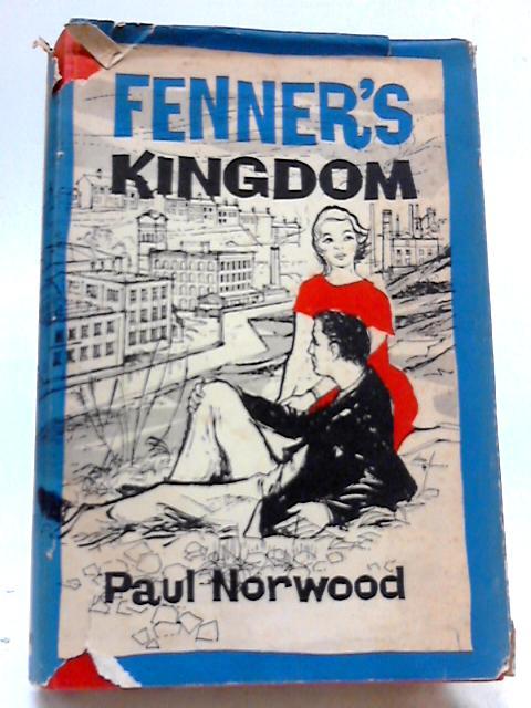 Fenner's Kingdom by Paul Norwood