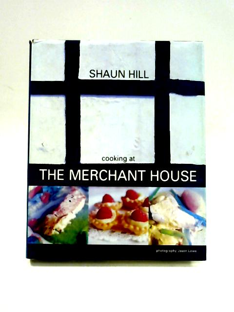 Cooking at the Merchant House By Shaun Hill