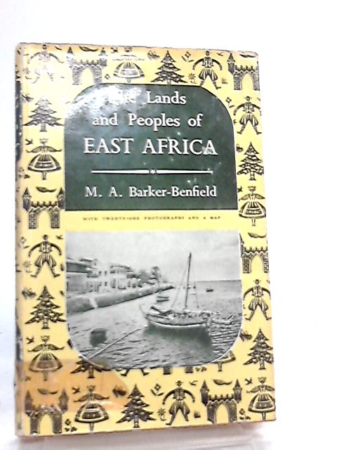 Lands & Peoples of East Africa by M. A. Barker- Benfield