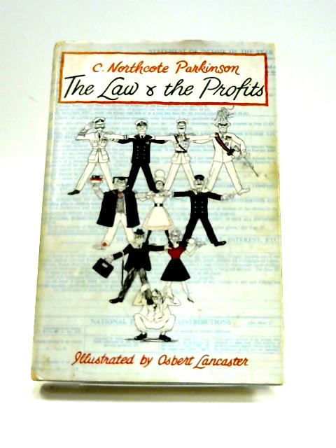 The Law and the Profits By C. Northcote Parkinson