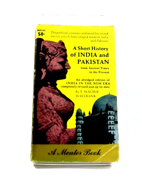A Short History Of India And Pakistan By TW Wallbank