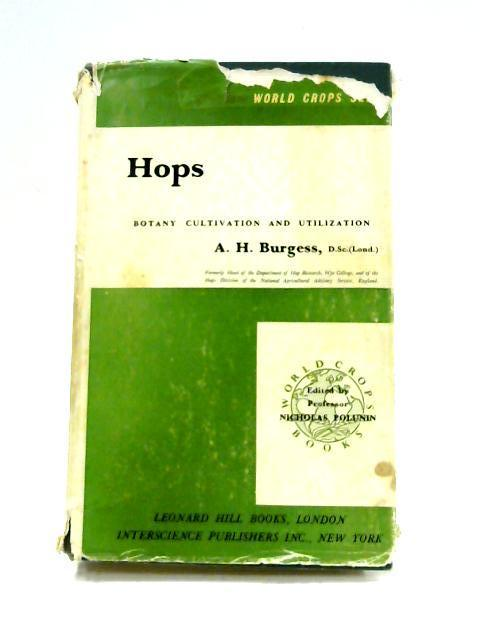 Hops: Botany, Cultivation and Utilization By A.H. Burgess