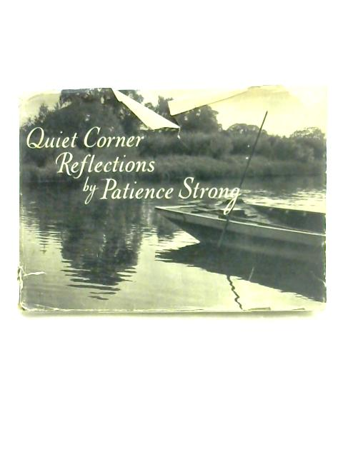 Quiet Corner Reflections By Patience Strong