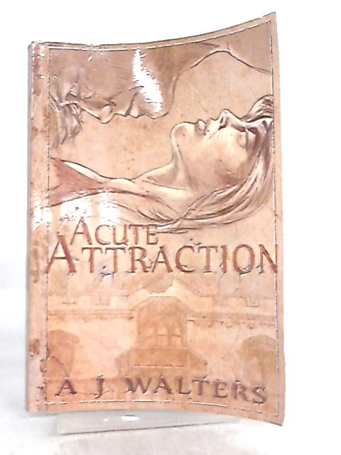 An Acute Attraction By A. J. Walters