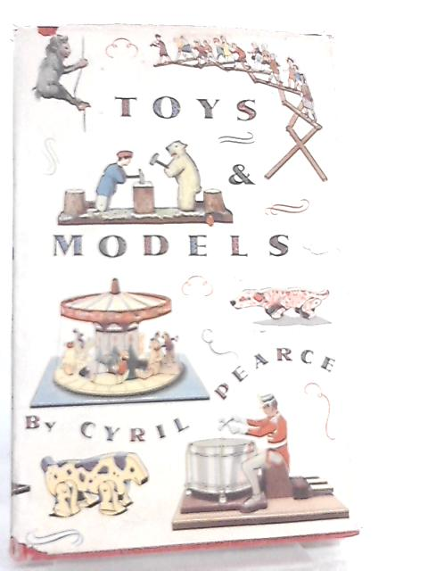 Toys and Models By Cyril Pearce