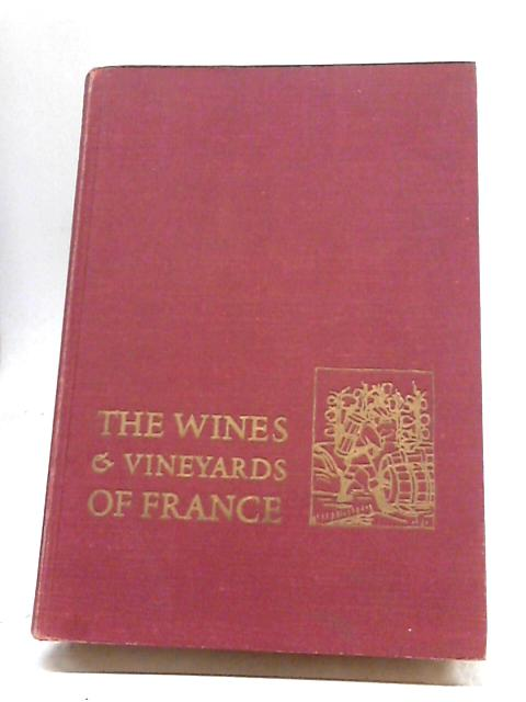 The Wines And Vineyards of France By Louis Jacquelin
