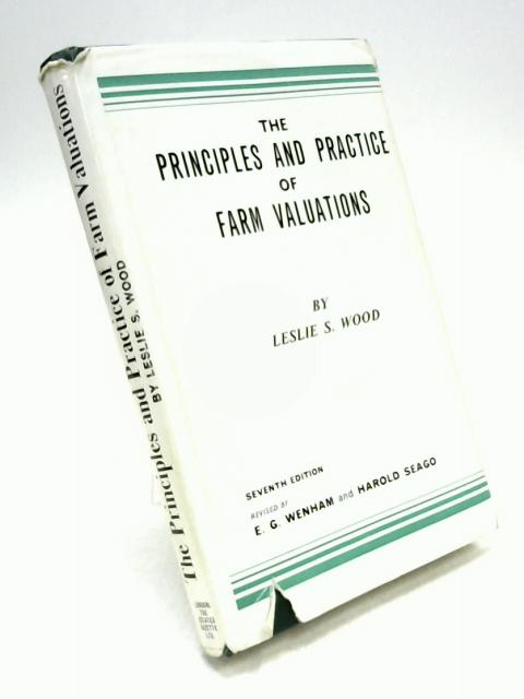 The Principles and Practice of Farm Valuations By L.S. Wood
