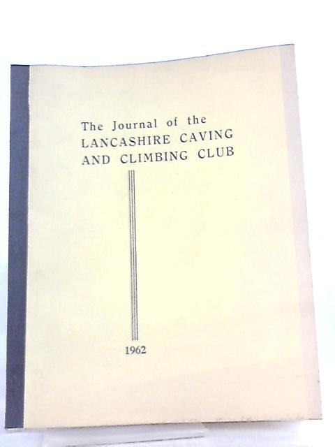 The Journal of the Lancashire Caving and Climbing Club Vol 2 Number 5 Spring 1962 By Various