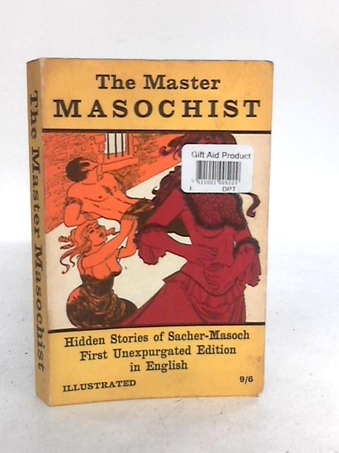 Master Masochist by Sacher-Masoch, Leopold von