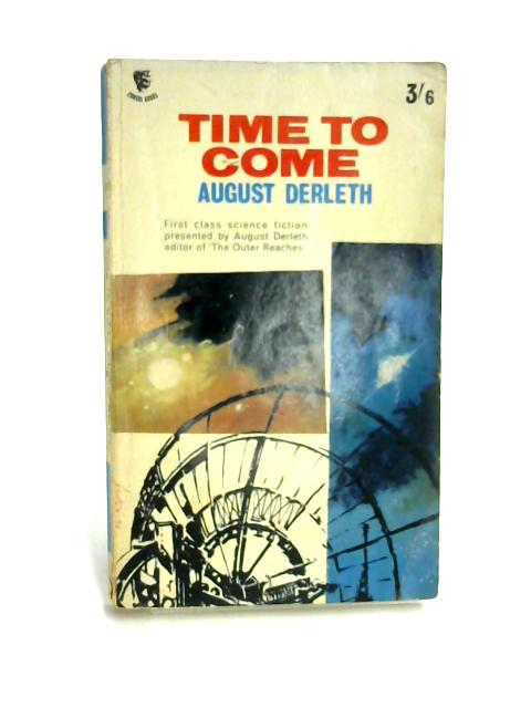 Time to Come By A. Derleth