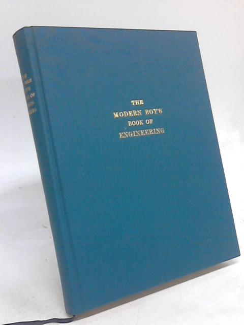 The Modern Boy's Book of Engineering By Anon