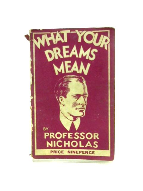 What Your Dreams Mean By Nicholas Proffessor
