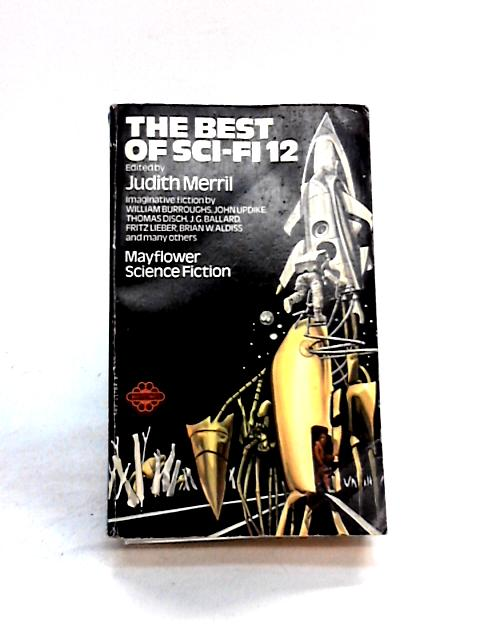 The Best of Sci-Fi 12 By Judith Merril (ed)