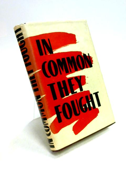 In Common They Fought: Facts, Documents & Essays By Vistinetsky
