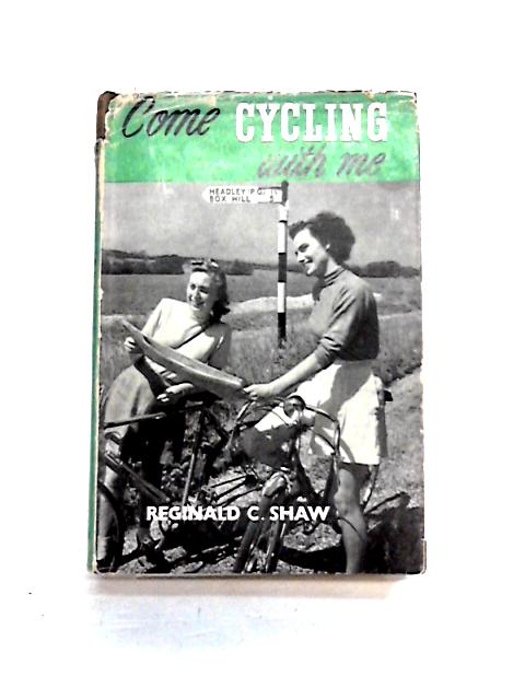 Come Cycling With Me By Reginald Cairns Shaw