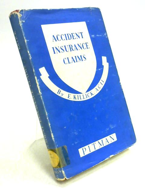 Accident Insurance Claims By E. Killick