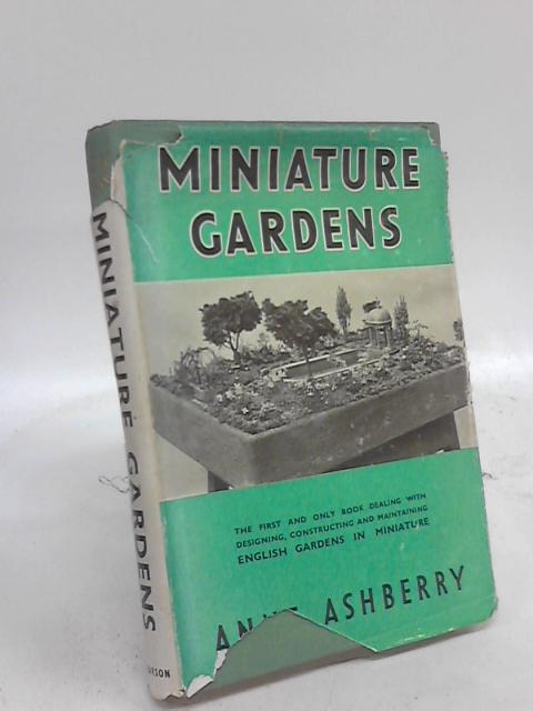 Miniature Gardens by Anne Ashberry