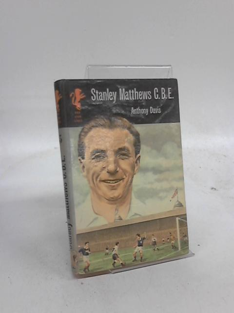 Stanley Matthews: Red Lion Lives Series No. 13 By Anthony Davis