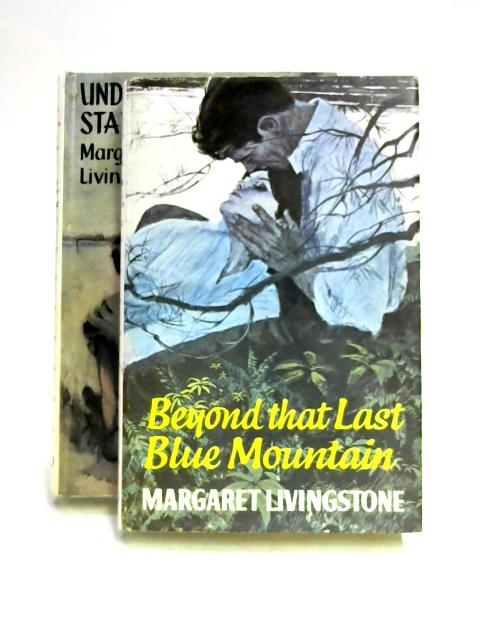 Beyond that Last Blue Mountain & Under Western Stars by M.Livingstone