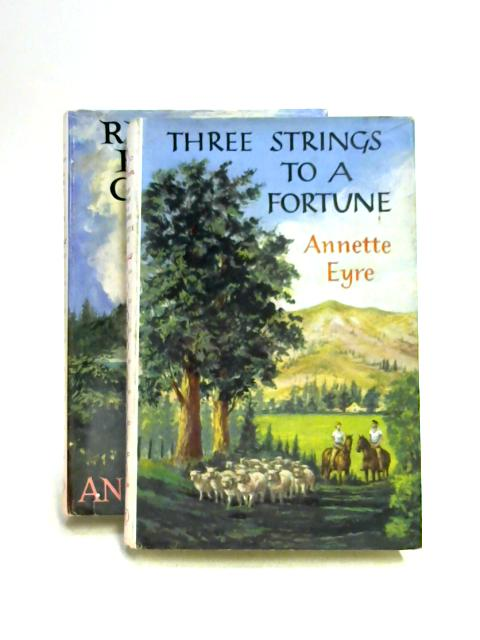 Return to Bell Bird Country & Three Strings to a Fortune by Annette Eyre