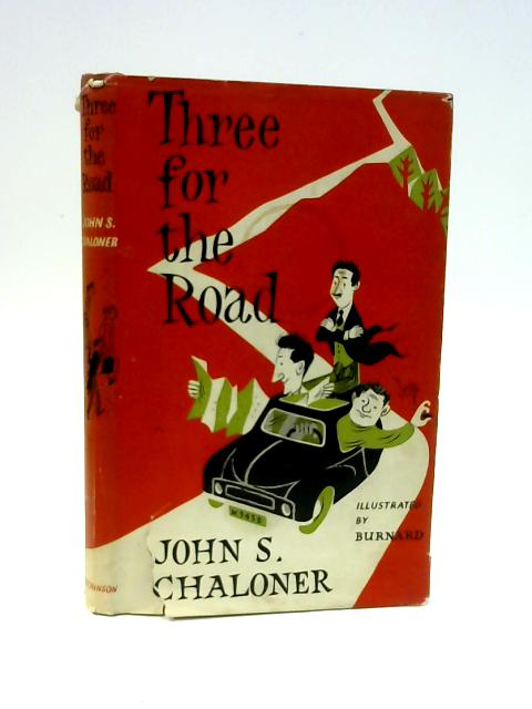 Three For The Road By John Chaloner