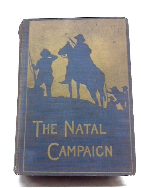 The Natal Campaign By Bennett Burleigh