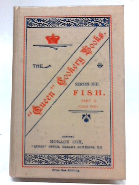 Fish - Part II - The Queen Cookery Books Series XIII By Beaty-Pownall, S.