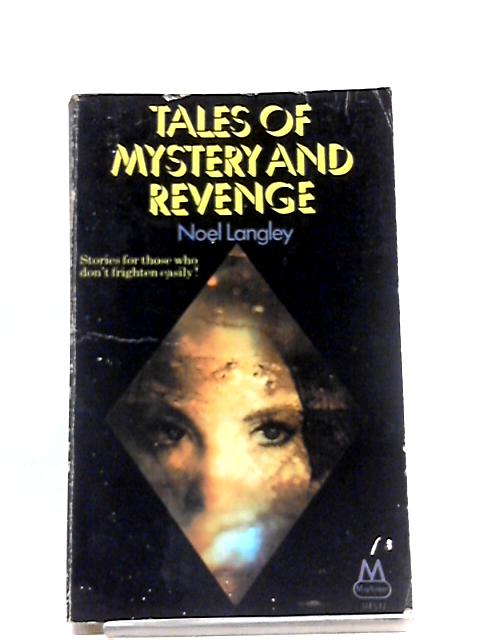 Tales of Mystery And Revenge By Noel Langley