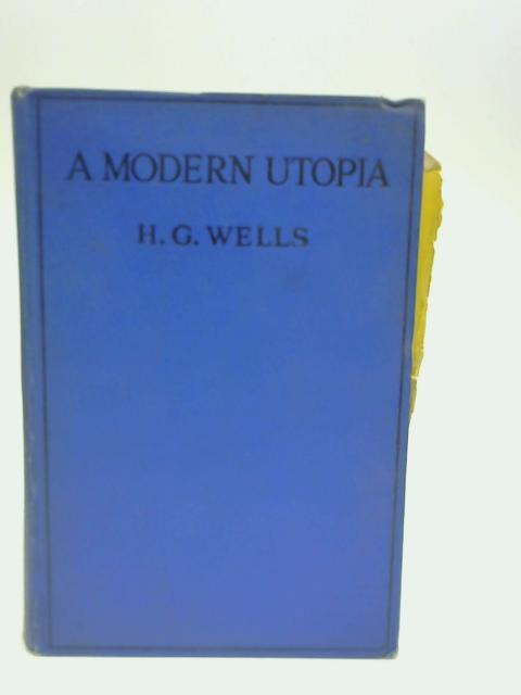 A Modern Utopia, By Wells, H. G