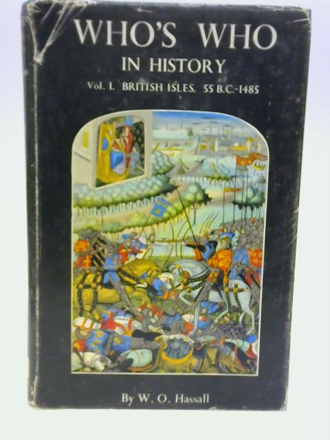 Who's WHo in History: The British Isles 55 B.C. to 1485 By Hassall W