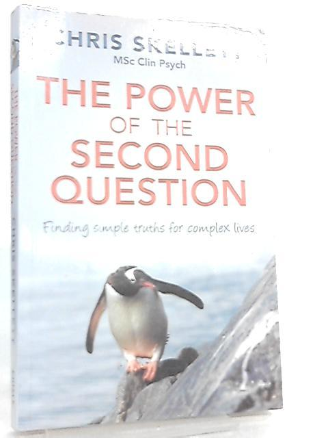 The Power of the Second Question By Chris Skellett