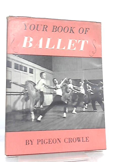 Your Book of Ballet By Pigeon Crowle