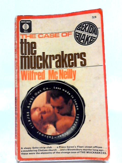 The Case of The Muckrakers By Wilfred McNeilly