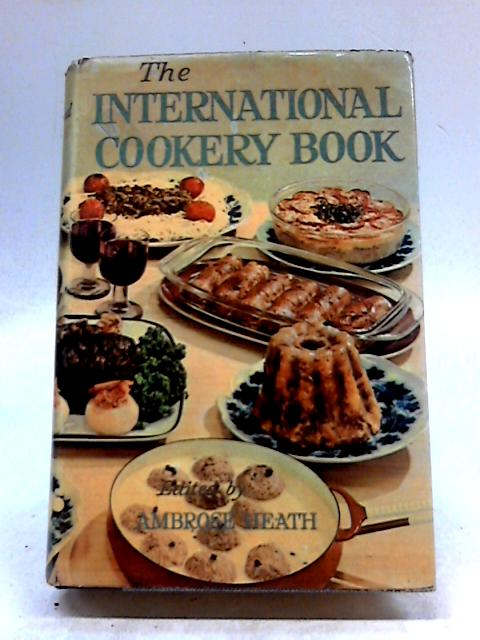 The International Cookery Book By Ambrose Heath
