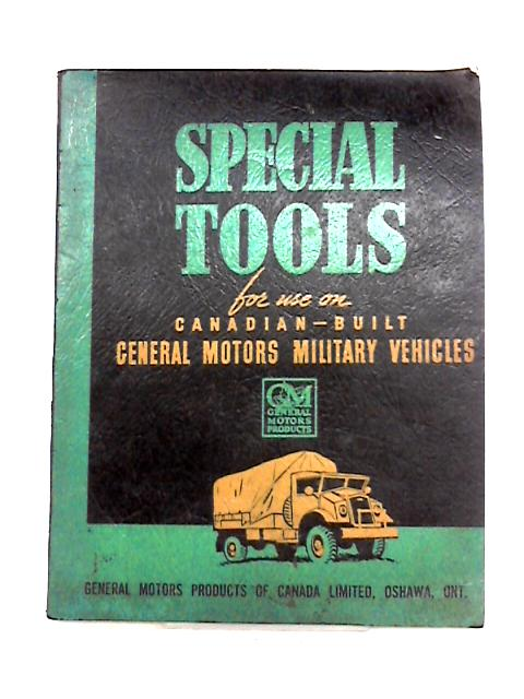 Manual of Special Service Tools for Chevrolet and GMC Canadian Military Vehicles by Anon