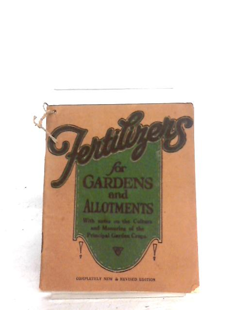 Fertilizers for Gardens and Allotments by Non Stated