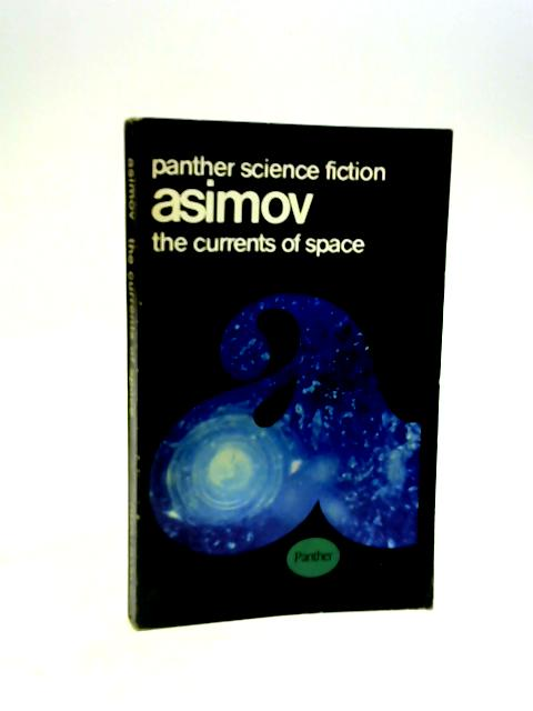 The Currents Of Space by Asimov, Isaac