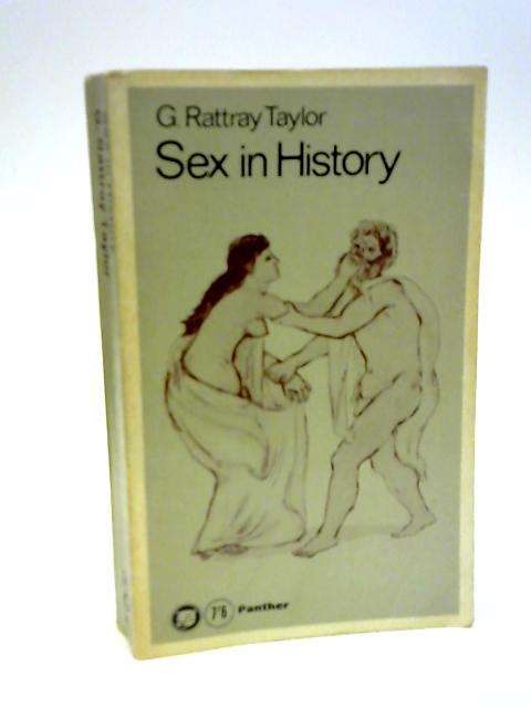 Sex in history by Taylor, Gordon Rattray