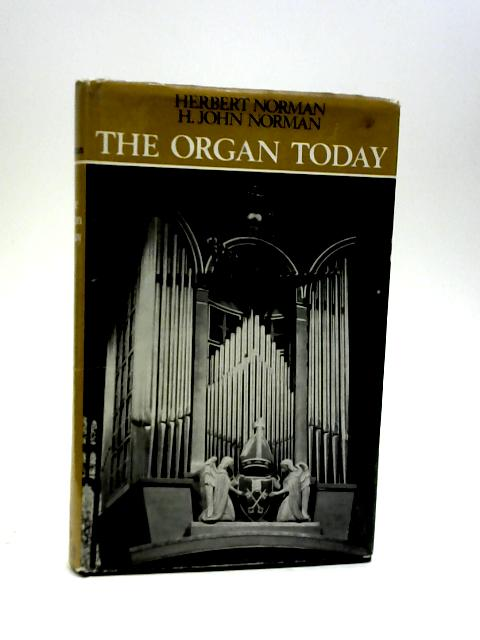 The Organ Today By Norman, H. John