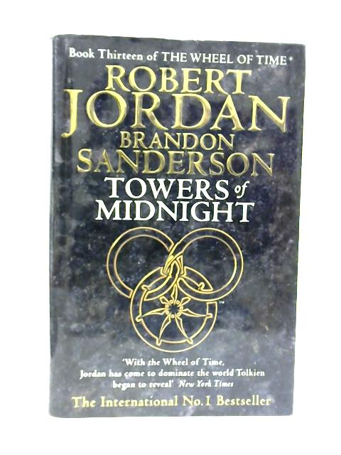 Towers Of Midnight: Book 13 of the Wheel of Time by Jordan, Robert