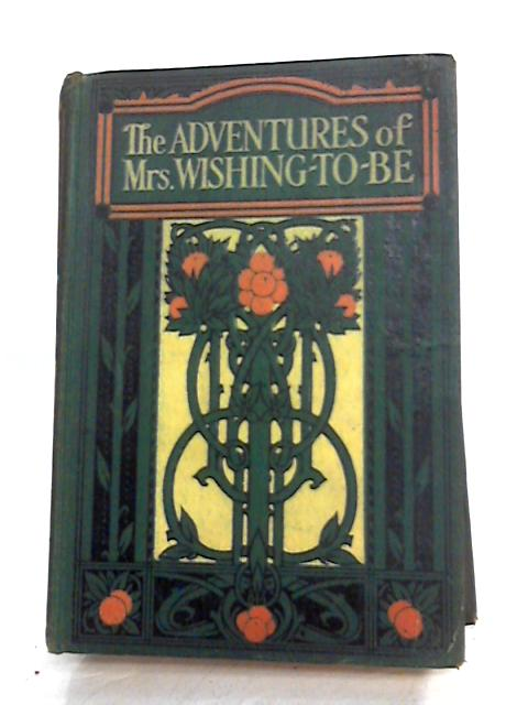The Adventures of Mrs Wishing to be by Corkran,Alice