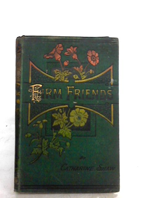 Firm friends by Catharine shaw